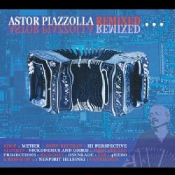 Various - Astor Piazzolla Remixed