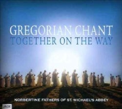 Norbertine Fathers Of St. Michael's Abbey - Gregorian Chant: Together on The Way