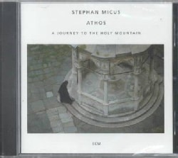 Stephan Micus - Athos-Journey to the Holy Mountain