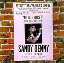 Sandy Denny - Gold Dust:Live at the Royalty