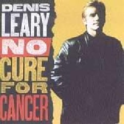 Denis Leary - No Cure for Cancer (Parental Advisory)