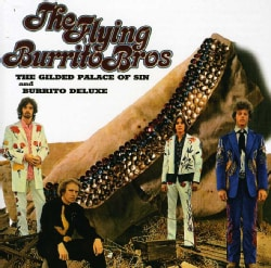 Flying Burrito Bros - Gilded Palace of Sin/Burrito Deluxe