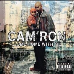Cam'ron - Come Home With ME (Parental Advisory)