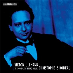 Christophe Sirodeau - Ullmann: Complete Piano Music