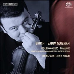 Vadim Gluzman - Bruch: Concerto No. 1 In G Minor for Violin And Orchestra, Op. 26; Romance In F Major, Op. 85; String Quintet...