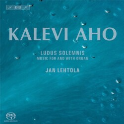 Kalevi Aho - Aho: Ludus Solemnis: Music for and with Organ