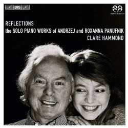 Clare Hammond - Reflections: The Solo Piano Works of Andrzej and Roxanna Panufnik