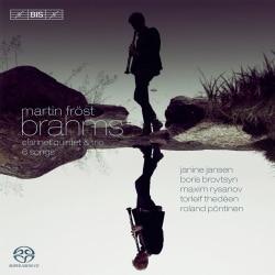 Martin Frost - Brahms: Clarinet Quintet/Clarinet Trio/6 Songs