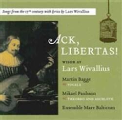 Lars Wivallius - Wivallius: Ack, Libertas!