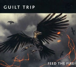GUILT TRIP - FEED THE FIRE