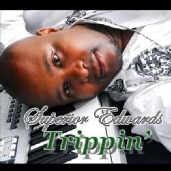 SUPERIOR EDWARDS - TRIPPIN'