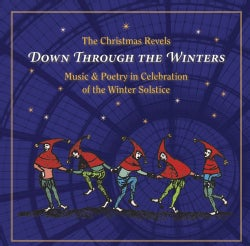 Revels - Christmas Revels: Down through the Winters