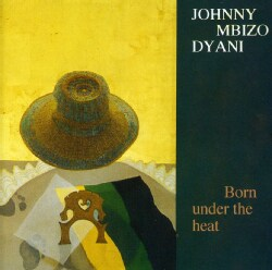 JHONNY DYANI MBIZO - BORN UNDER THE HEAT