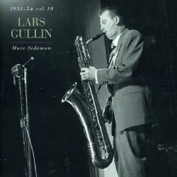 LARS GULLIN - VOL .10-MORE SIDEMAN 1951-54