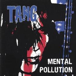 TANG - MENTAL POLLUTION