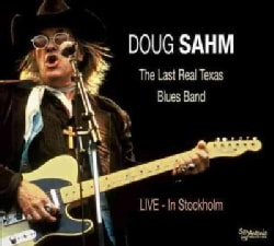Doug Sahm - The Last Real Texas Blues Band: Live in Stockholm