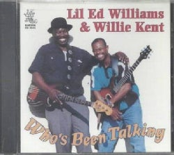 Lil Ed & Willie Kent - Who's Been Talking