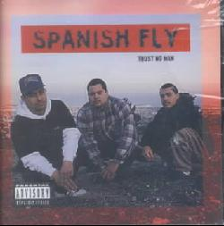 Spanish Fly - Trust No Man