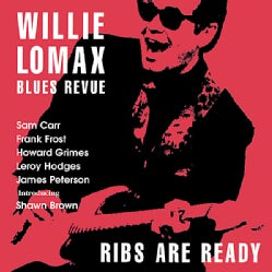 Willie Lomax Blues - Ribs Are Ready