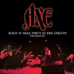 Axe - Rock 'N' Roll Party in the Streets: The Best of Axe