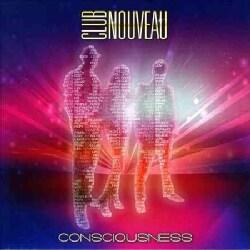 Club Nouveau - Consciousness