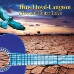 Huw Lloyd Langton - Classical Guitar Tales