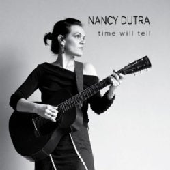 NANCY DUTRA - TIME WILL TELL