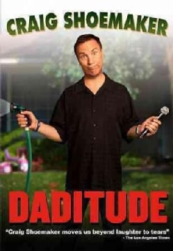 Craig Shoemaker: Daditude (DVD)