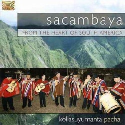 Sacambaya - From The Heart of South America: Kollasuymanta Pacha