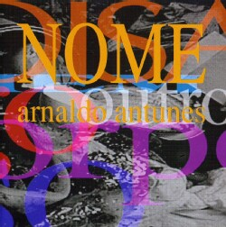 Arnaldo Antunes - Nome
