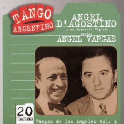 Angel D'Agostino - Tangos De Los Angeles Vol 4