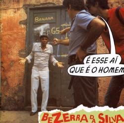 Bezerra Da Silva - E Esse Ai Que E O Homem