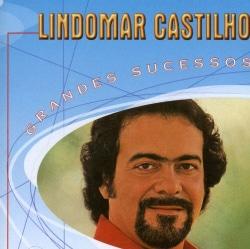 Lindomar Castilho - Grandes Sucessos