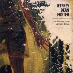 Jeffrey Dean Foster - Leaves Turn Upside Down