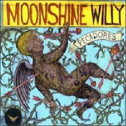 Moonshine Willy - Pecadores
