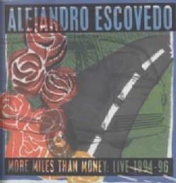Alejandro Escovedo - More Miles Than Money: Live 1994-1997