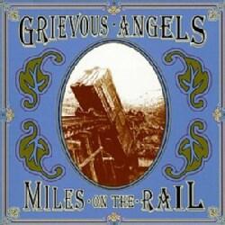 Grievous Angels - Miles on the Rail