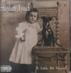 Stephen Lynch - Little Bit Special (Parental Advisory)