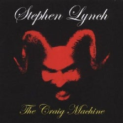 Stephen Lynch - The Craig Machine (Parental Advisory)