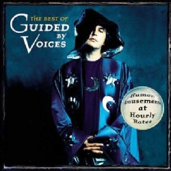 Guided By Voices - Human Amusements at Hourly Rates-Best