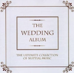 Various - The Wedding Album: The Ultimate Collection of Nuptial Music