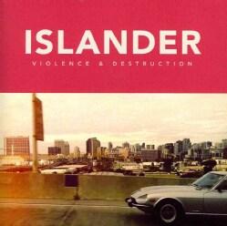 Islander - Violence & Destruction