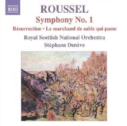 Royal Scottish National Orchestra - Roussel: Symphony No 1; Resurrection; Le Marchand De Sable Qui Passe