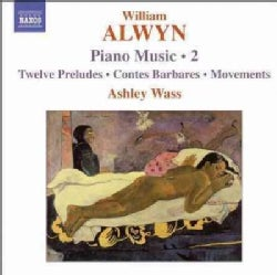William Alwyn - Alwyn: Vol 2 Piano Music- 12 Preludes, Contes Barbares, Movements