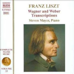 Steven Mayer - Liszt: Wagner and Weber Transcriptions, Piano Music Vol 33