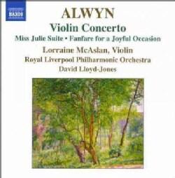 William Alwyn - Alwyn: Violin Concerto; Miss Julie Suite