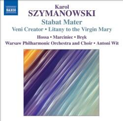 Warsaw Philharmonic Orchestra - Szymanowski: Stabat Mater, Veni Creator, Litany to The Virgin Mary