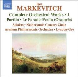 Arnhem Philharmonic Orchestra - Markevitch: Vol 1 Complete Orchestral Works: Partita, Le Paradis Perdu