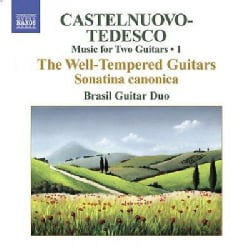 Brasil Guitar Duo - Castelnuovo-Tedesco: Complete Music for Two Guitars Vol 1