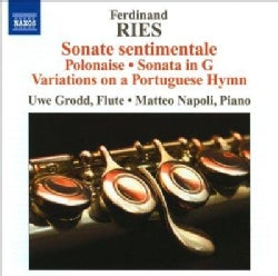 Ferdinand Ries - Ries: Sonate Sentimentale, Polonaise, Sonata in G, Variations on a Portuguese Hymn